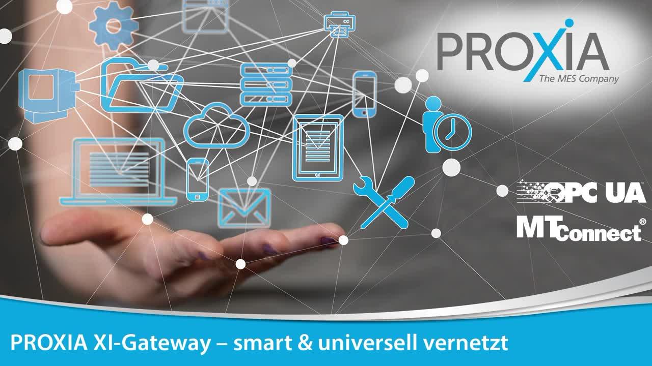 Mit MTConnect und OPC-UA smart & universell vernetzt - PROXIA XI Gateway
